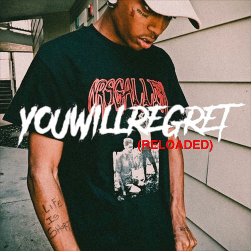 Mixtape of You Will Regret (Reloaded) by $ki mask The Slump