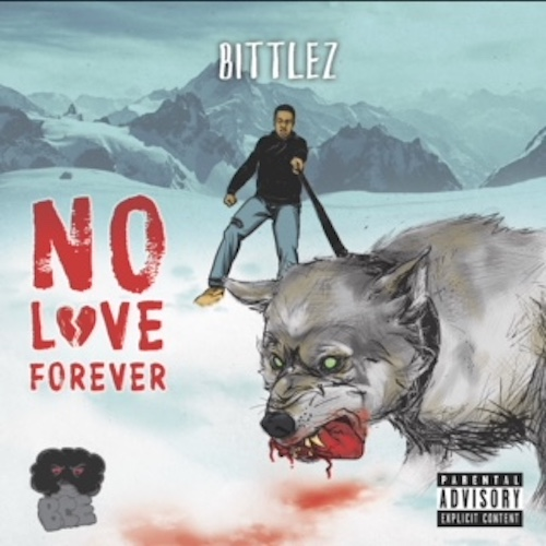 Mixtape of NO LOVE FOREVER by BITTLEZ- My Mixtapez