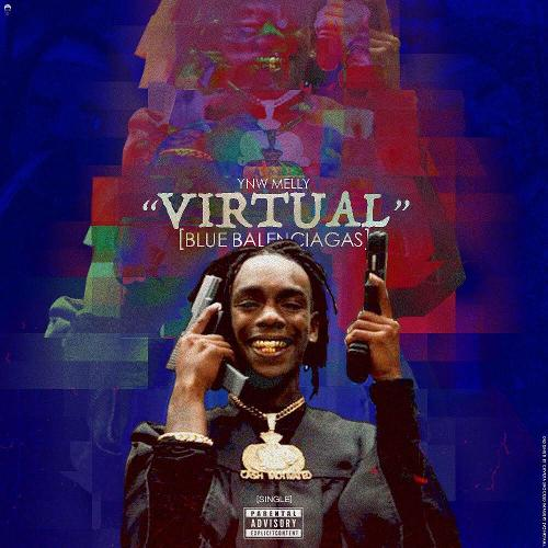 Single of Virtual by YNW Melly- My Mixtapez