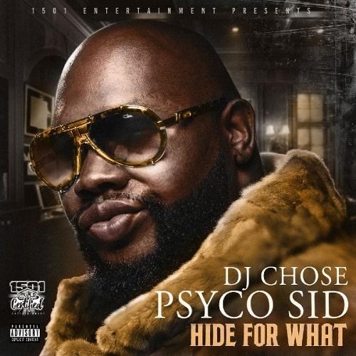 Single of Hide 4 What by Psyco Sid- My Mixtapez