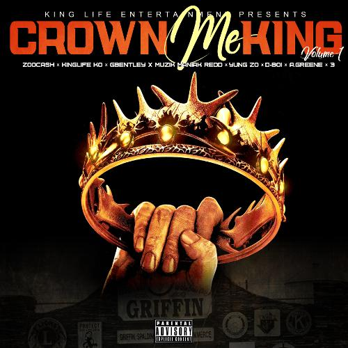 Mixtape of Crown Me King Vol  1 by Kinglife Entertainment