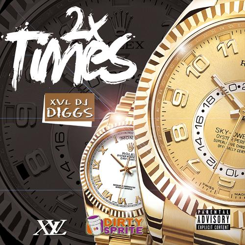 Single of XVL DJ Diggs - 2X Times (2018) by XVL DJ Diggs- My