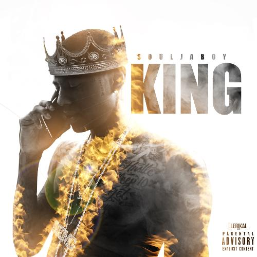 Mixtape of King by Soulja Boy- My Mixtapez