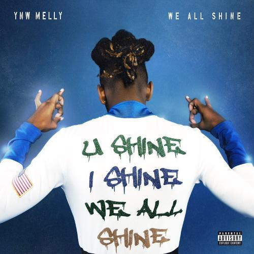 Mixtape of We All Shine by YNW Melly- My Mixtapez
