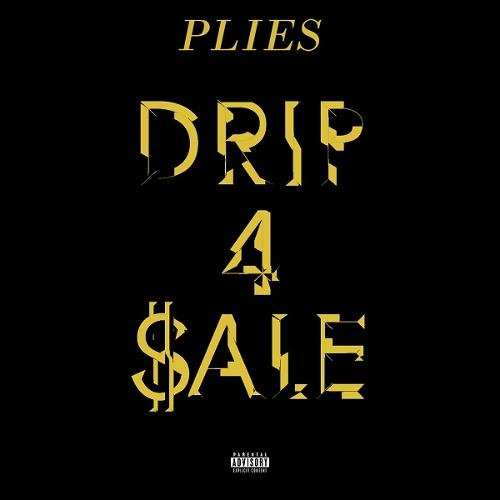 Single of Drip 4 Sale by Plies- My Mixtapez