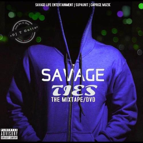 Image of Savage Ties (Hosted By DJ T Gutta)