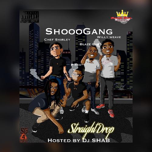 Mixtape of Straight Drop [Hosted By @DJSHAB904] by SHOoO