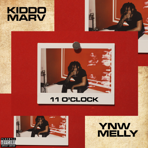 Single of 11 o'clock by Kiddo Marv and YNW Melly- My Mixtapez
