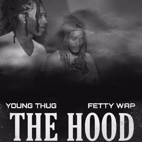 Single of The Hood by Young Thug and Fetty Wap- My Mixtapez
