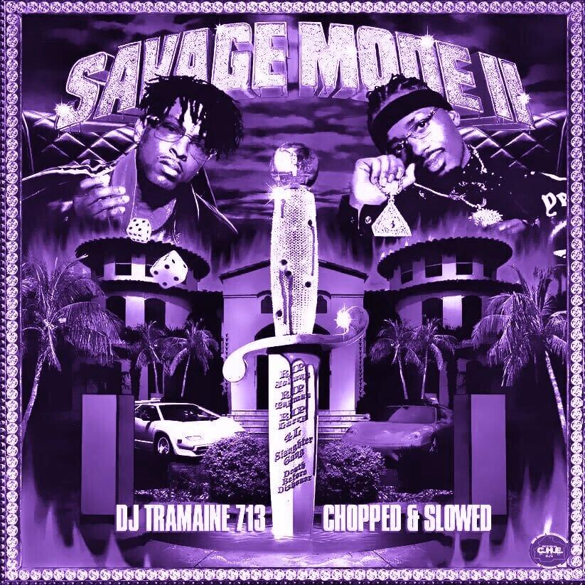 mixtape of 21 savage savage mode 2 chopped slowed by dj tramaine713 by dj tramaine713 my mixtapez mixtape of 21 savage savage mode 2