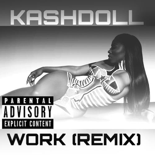 Single of Work Remix by Kash Doll- My Mixtapez